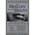 The Mercury in Your Mouth: The Truth About Silver Fillings book.